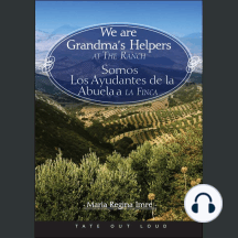 We Are Grandma's Helpers at the Ranch/Somos Los Ayudantes de la Abuela a la Finca