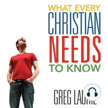What Every Christian Needs To Know