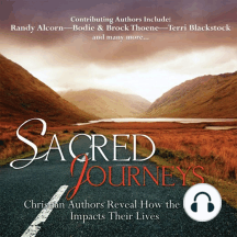 Sacred Journeys: Christian Authors Reveal How the Bible Impacts Their Lives
