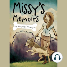 Missy's Memoirs: The Life and Times of One Domesticated Dog