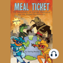 Meal Ticket: The Adventures of Captain Miraculous and the Bound-for-Glory Kid, Book 5