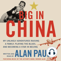 Big in China: My Unlikely Adventures Raising a Family, Playing the Blues, and Becoming a Star in Bejing