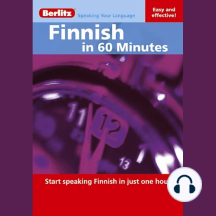 Finnish in 60 Minutes: Start Speaking Finnish in Just One Hour