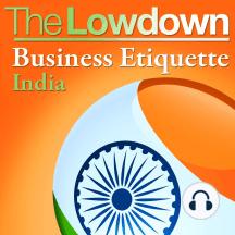 Lowdown, The: Business Etiquette - India