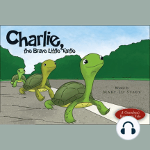 Charlie, the Brave Little Turtle
