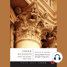 Greek Nuggets from the Gospel Gold Mine: Amazing Hidden Treasures of Insight and Inspiration