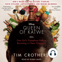 The Queen of Katwe: A Story of Life, Chess, and One Extraordinary Girl