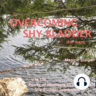 Overcoming Shy Bladder (for men)