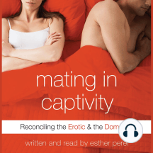 Mating in Captivity: In Search of Erotic Intelligence