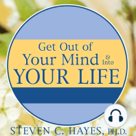 Get Out of Your Mind & Into Your Life