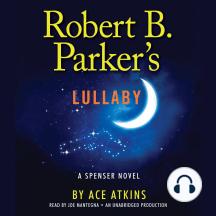 Robert B. Parker's Lullaby: A Spenser Novel, Book 40