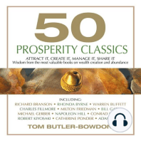 50 Prosperity Classics: Attract It, Create It, Manage It, Share It - Wisdom from the Most Valuable Books on Wealth Creation and Abundance