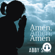 Amen, Amen, Amen: Memoir of a Girl Who Couldn't Stop Praying Among Other Things