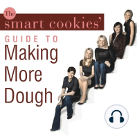 The Smart Cookies' Guide to Making More Dough