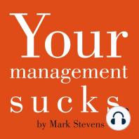 Your Management Sucks