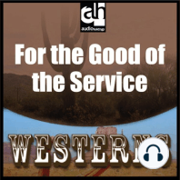 For the Good of the Service: Westerns