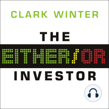 The Either/Or Investor: How to Succeed in Global Investing, One Decision at a Time
