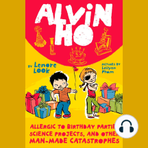 Alvin Ho, Book 3: Allergic to Birthday Parties, Science Projects, and Other Man-Made Catastrophes