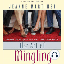 The Art of Mingling: Proven Techniques for Mastering Any Room
