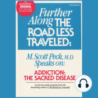 Addiction: The Sacred Disease: Further Along the Road Less Traveled