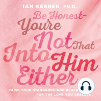 Be Honest--You're Not That Into Him Either
