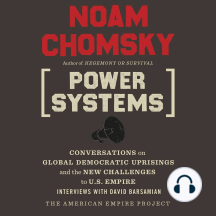 Power Systems: Conversations on Global Democratic Uprisings and the New Challenges to U.S. Empire