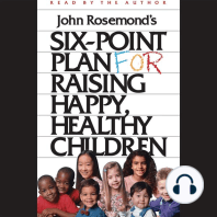 Six-Point Plan for Raising Happy, Healthy Children