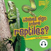 ¿Sabes algo sobre reptiles? (Do You Know about Reptiles?)