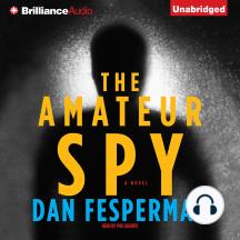 The Amateur Spy: A Novel