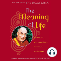 The Meaning of Life: Buddhist Perspectives on Cause and Effect