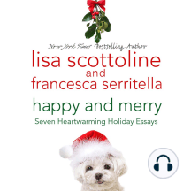 Happy and Merry: Seven Heartwarming Holiday Essays