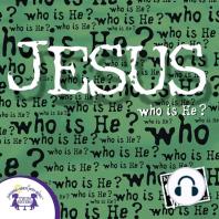 Jesus - Who is He?