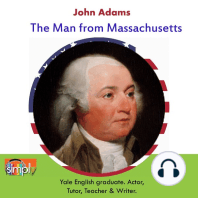 John Adams: The Man from Massachusetts