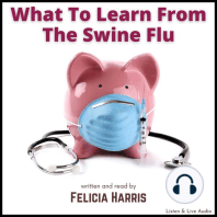 What To Learn From The Swine Flu