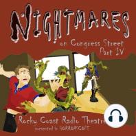 Nightmares on Congress Street, Part IV