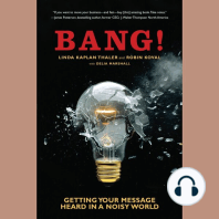 Bang!: Getting Your Message Heard in a Noisy World