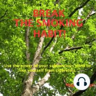 Break the Smoking Habit
