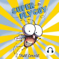 Super Fly Guy!