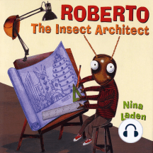 Roberto The Insect Architect!