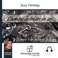 Chanter le trésor de soi / Sing the treasure of self