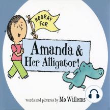 Hooray for Amanda and Her Alligator