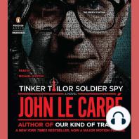 Tinker Tailor Soldier Spy: A George Smiley Novel