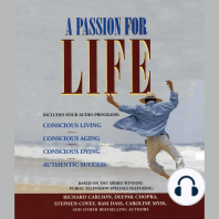 A Passion for Life: Conscious Living; Conscious Aging; Conscious Dying; Authentic Success