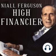 High Financier: The Lives and Time of Siegmund Warburg