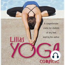 Lilias Yoga Complete: A Full Course for Beginning and Advanced Students
