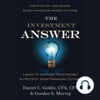 The Investment Answer: Learn to Manage Your Money & Protect Your Financial Future (tentative)