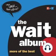 The Wait Album