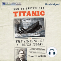 How to Survive the Titanic: Or, the Sinking of J. Bruce Ismay