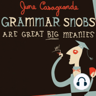 Grammar Snobs Are Great Big Meanies