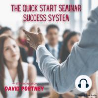 The Quick Start Seminar Success System